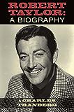 Robert Taylor - A Biography (English Edition)
