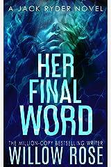 HER FINAL WORD (JACK RYDER Book 6) Kindle Edition