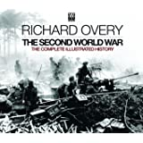 The Second World War: The Complete Illustrated History