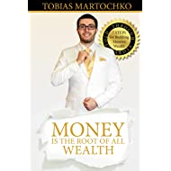 Money is the Root of All Wealth: 7 Steps for Building Massive Wealth: Told through Story