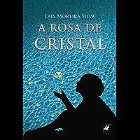 A Rosa de Cristal