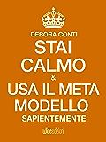 Stai Calmo e usa il Meta modello sapientemente