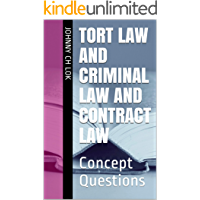 Tort Law And Criminal Law And Contract Law: Concept Questions (English Edition)