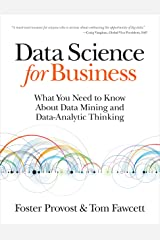 Data Science for Business: What You Need to Know about Data Mining and Data-Analytic Thinking Kindle Edition