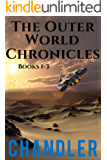 The Outer World Chronicles: Books 1, 2, 3