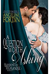 A Question Worth Asking (Questions for a Highlander Book 6) Kindle Edition