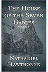 The House of the Seven Gables Annotated Kindle Edition