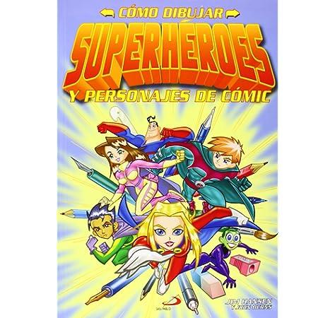 Cómo dibujar superhéroes: y personajes de cómic Actividades y destrezas: Amazon.es: Hansen, Jim, Hansen, Jim, Burns, John, Flight, Steve, García González, María Jesús: Libros