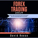 Forex Trading 2019: Beginner's Guide to the Best Swing and Day Trading Strategies, Tools, Tactics and Psychology to Profit from Outstanding Short-Term Trading Opportunities on Currency Pairs