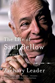 The Life of Saul Bellow, Volume 2: Love and Strife, 1965-2005
