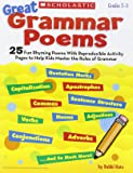 Great Grammar Poems: 25 Fun Rhyming Poems With Reproducible Activity Pages That Help Kids Master the Rules of Grammar