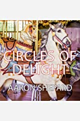 Circles of Delight: Classic Carousels of San Francisco Paperback