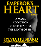 Emperor's Heart Part II (Heart of Detroit Book 6)