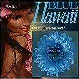Roberto Delgado & His Orchestra - Blue Hawaii Vols. 1 & 2