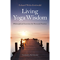 Living Yoga Wisdom: Philosophical Exercises for Personal Practice