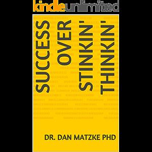SUCCESS OVER STINKIN' THINKIN'
