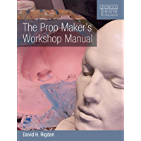 Prop Maker's Workshop Manual (Crowood Theatre Companions)
