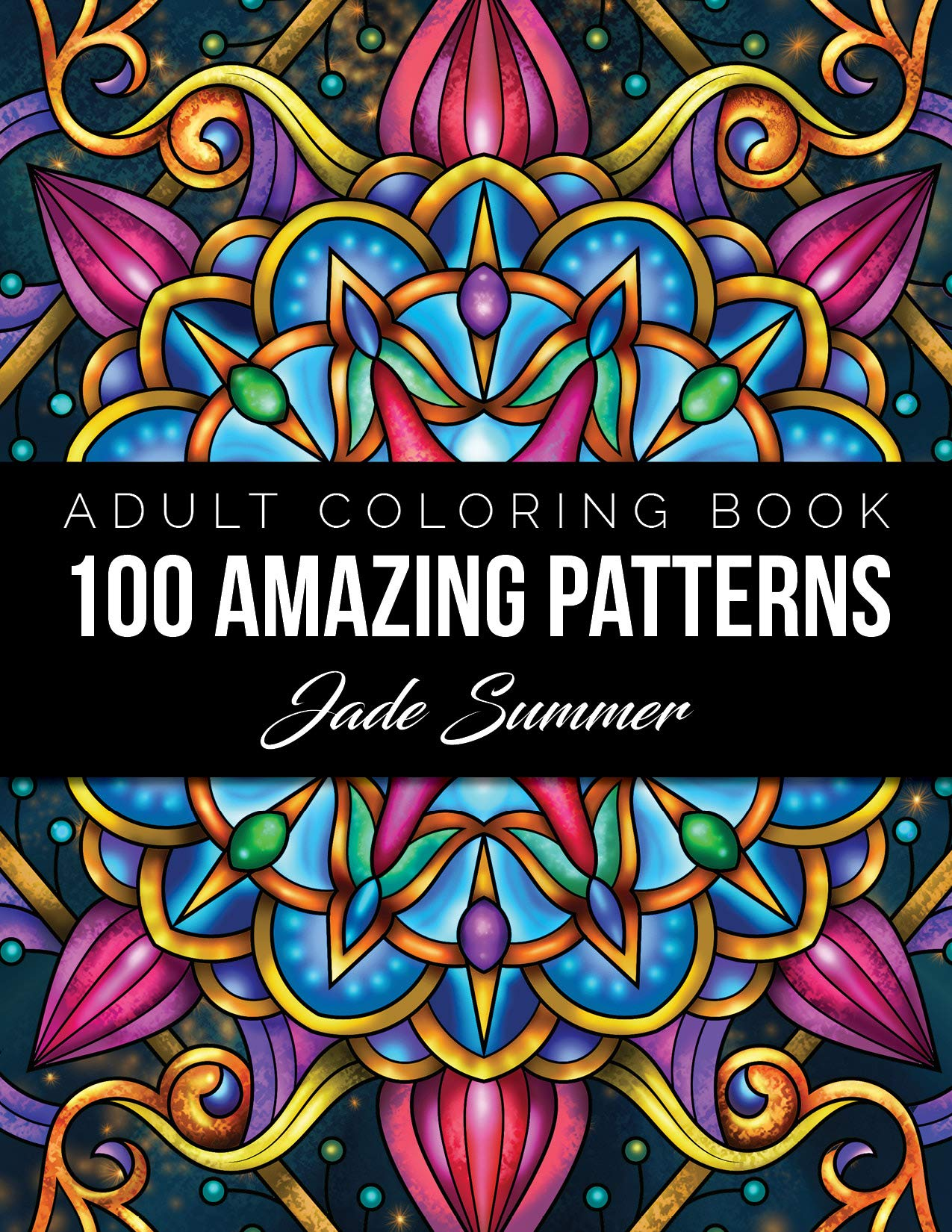 - 100 Amazing Patterns: An Adult Coloring Book With Fun, Easy, And