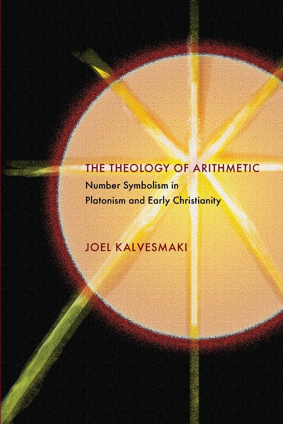 The Theology Of Arithmetic Number Symbolism In Platonism And Early