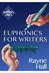 Euphonics For Writers: Professional Techniques for Fiction Authors (Writer's Craft Book 15)