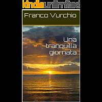 Una tranquilla giornata (Italian Edition)