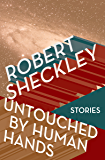 Untouched by Human Hands: Stories
