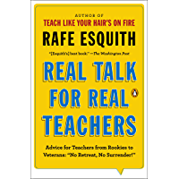 "Real Talk for Real Teachers: Advice for Teachers from Rookies to Veterans: ""No Retreat, No Surrender!"" (English Edition)"