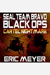 Cartel Nightmare: SEAL Team Bravo: Black Ops Audible Audiobook