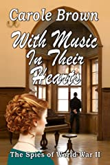 With Music In Their Hearts (The Spies of World War II) (Volume 1) Paperback