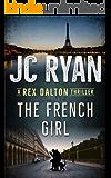 The French Girl: A Rex Dalton Thriller