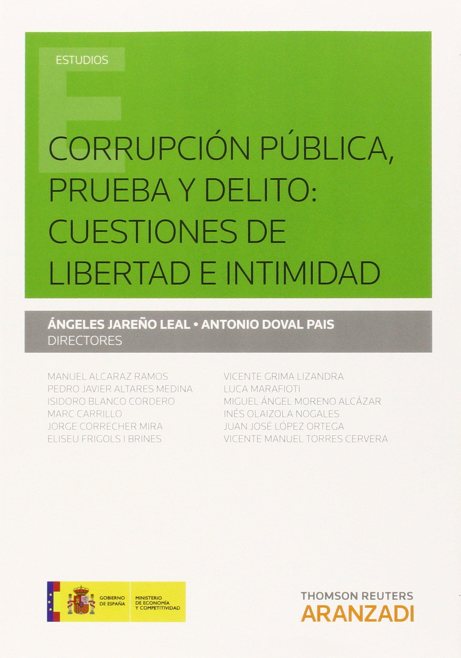 Corrupción Pública, Prueba Y Delito: Cuestiones De Libertad E Intimidad Monografía: Amazon.es: Jareño Leal, Angeles: Libros