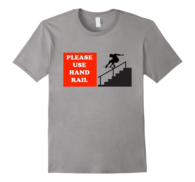 Please Use Handrail T-Shirt Funny Skateboarding Parkour-Art