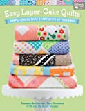 "Easy Layer-Cake Quilts: Simple Quilts That Start with 10"" Squares"