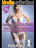Massaging the Bride (Futa Massage Service 3): (A Futa-on-Female, Cheating, Cuckolding, Hot Wife Erotica)