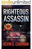 Righteous Assassin (Mike Stoneman Thriller Book 1)