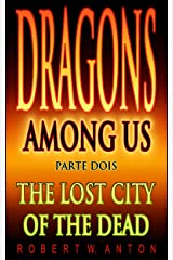 The Lost City Of The Dead (Dragons Among Us Book 2)