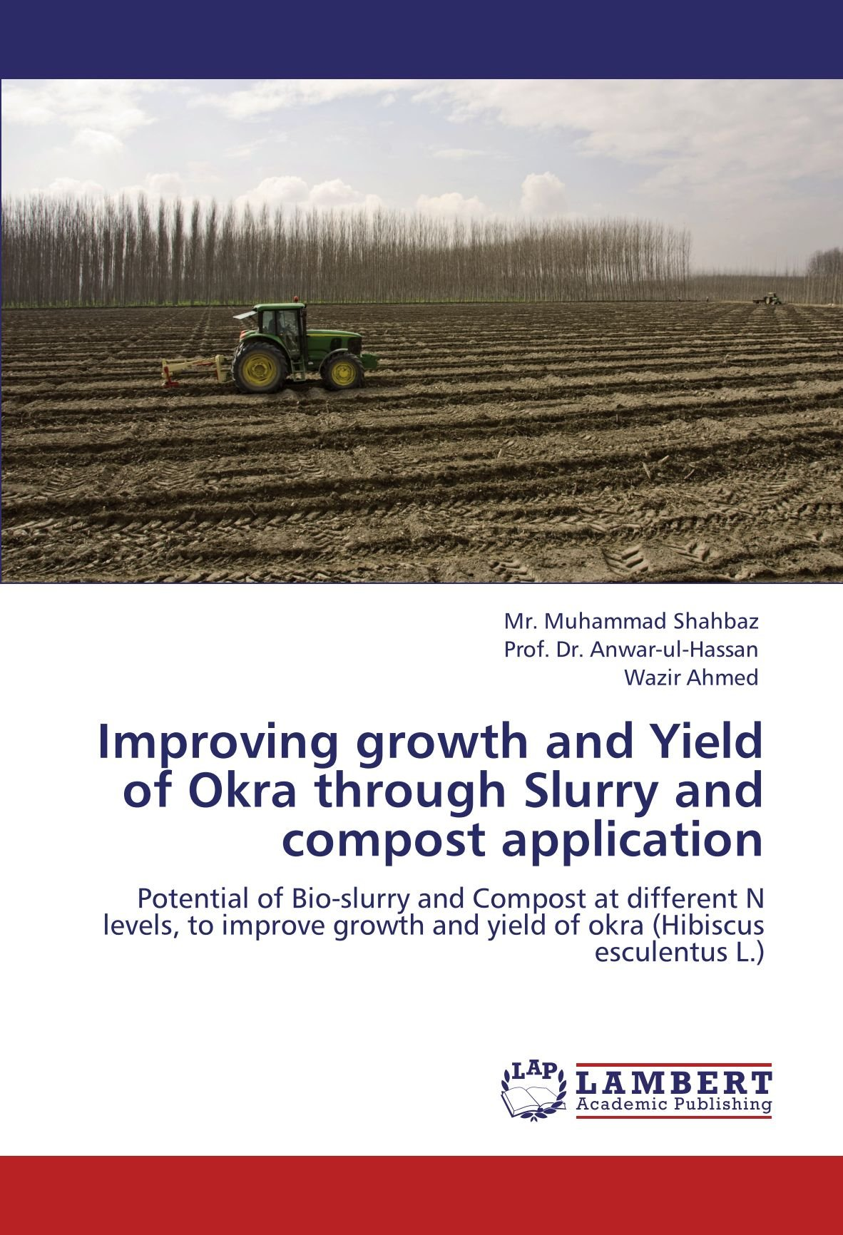Improving growth and Yield of Okra through Slurry and compost application: Potential of Bio-slurry and Compost at different N levels, to improve growth and yield of okra (Hibiscus esculentus L.) PDF