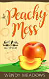 A Peachy Mess (Sweet Peach Bakery Book 2)