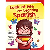 Look at Me I'm Learning Spanish: A Story For Ages 3-6
