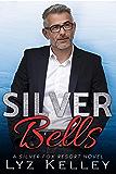 Silver Bells: An over 40 romance novellette (Silver Fox Resort)