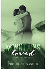 Mountains Loved (Mountains Trilogy Book 3) Kindle Edition
