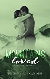 Mountains Loved (Mountains Trilogy Book 3)