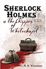 Sherlock Holmes & the Ripper of Whitechapel Kindle Edition
