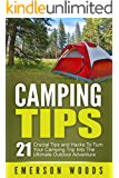 Camping: Camping Tips: 21 Crucial Tips and Hacks to Turn Your Camping Trip Into the Ultimate Outdoor Adventure (Camping, Ultimate Camping Guide for Tips, Hacks, Checklists and More!) (English Edition)