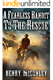 A Fearless Bandit to the Rescue: A Historical Western Adventure Book