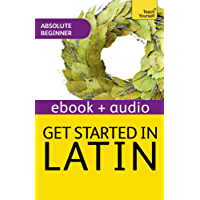 Get Started In Beginner's Latin: Teach Yourself (New Edition): Enhanced Edition