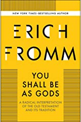 You Shall Be as Gods: A Radical Interpretation of the Old Testament and Its Tradition Kindle Edition