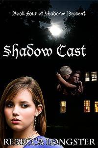 Shadow Cast: Book Four of Shadows Present
