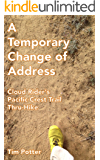 A Temporary Change of Address: Cloud Rider's Pacific Crest Trail Thru-Hike