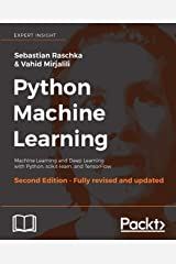 Python Machine Learning - Second Edition: Machine Learning and Deep Learning with Python, scikit-learn, and TensorFlow Kindle Edition